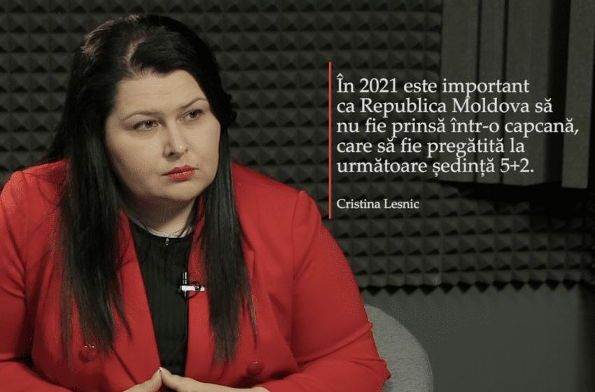 Cristina Lesnic spune de ce nu avut loc ședința 5+2 în 2020 și pericolul ca Moldova să cadă într-o capcană la următoarea întrunire