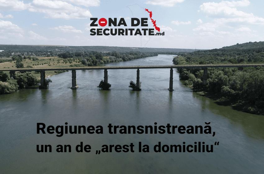 """Regiunea transnistreană, un an de """"arest la domiciliu"""""""